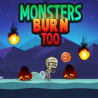 Monsters Burn Too